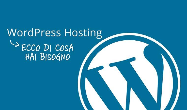 WordPress cosa ti serve sapere per scegliere l'hosting