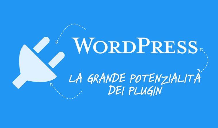 WordPress la grande potenzialità dei plugin in una piattaforma versatile e completa