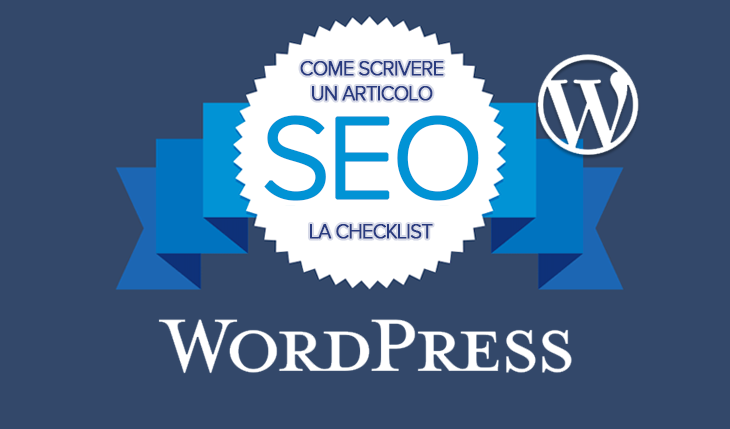 Come scrivere un articolo SEO in WordPress: La checklist definitiva